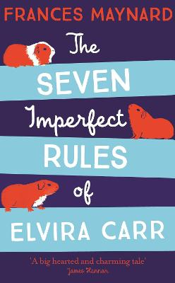The Seven Imperfect Rules of Elvira Carr - Maynard, Frances