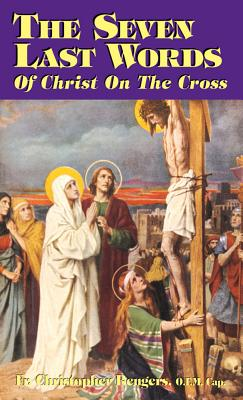 The Seven Last Words of Christ on the Cross - Rengers, Christopher