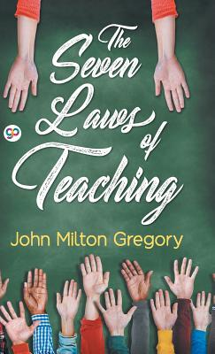The Seven Laws of Teaching - Gregory, John Milton