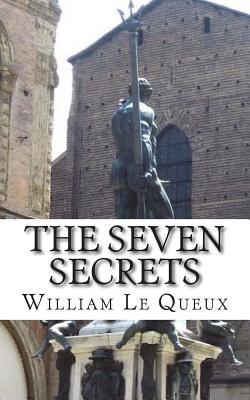 The Seven Secrets - Le Queux, William