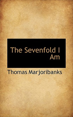 The Sevenfold I Am - Marjoribanks, Thomas
