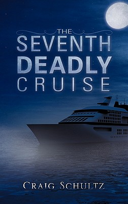 The Seventh Deadly Cruise - Schultz, Craig
