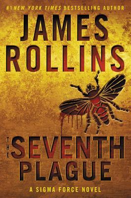 The Seventh Plague: A SIGMA Force Novel - Rollins, James