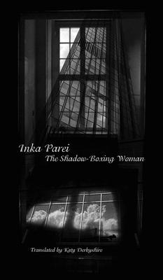 The Shadow-Boxing Woman - Parei, Inka