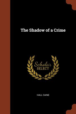 The Shadow of a Crime - Caine, Hall, Sir
