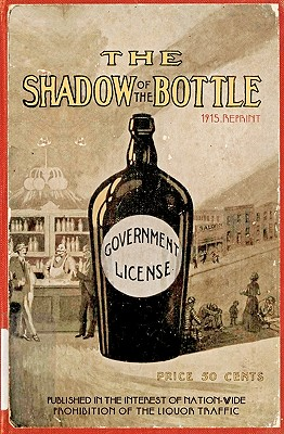 The Shadow of the Bottle 1915 Reprint - Brown, Ross
