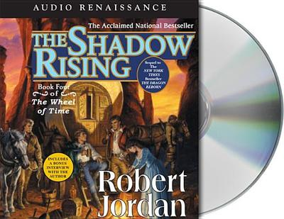 The Shadow Rising: Book Four of the Wheel of Time - Jordan, Robert
