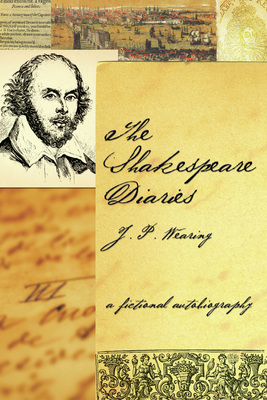 The Shakespeare Diaries: A Fictional Autobiography - Wearing, J P