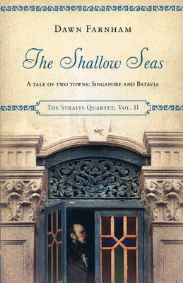 The Shallow Seas: A Tale of Two Cities: Singapore and Batavia - Farnham, Dawn