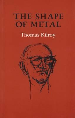 The Shape of Metal - Kilroy, Thomas