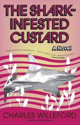 The Shark-Infested Custard - Willeford, Charles