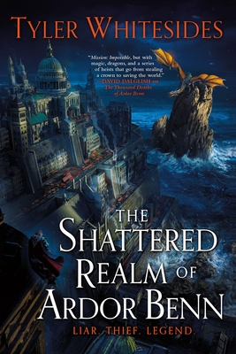 The Shattered Realm of Ardor Benn - Whitesides, Tyler