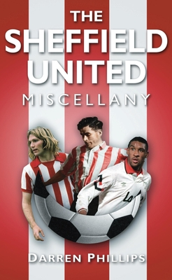 The Sheffield United Miscellany - Phillips, Darren