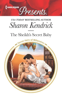 The Sheikh's Secret Baby - Kendrick, Sharon