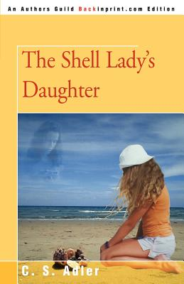 The Shell Lady's Daughter - Adler, C S
