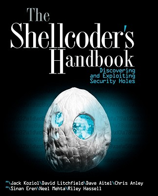 The Shellcoder's Handbook: Discovering and Exploiting Security Holes - Koziol, Jack, and Litchfield, David, and Aitel, Dave