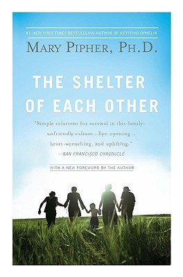 The Shelter of Each Other - Pipher, Mary