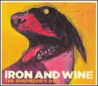 The Shepherd's Dog - Iron & Wine