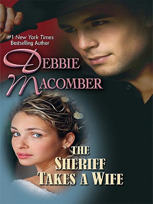 The Sheriff Takes a Wife - Macomber, Debbie
