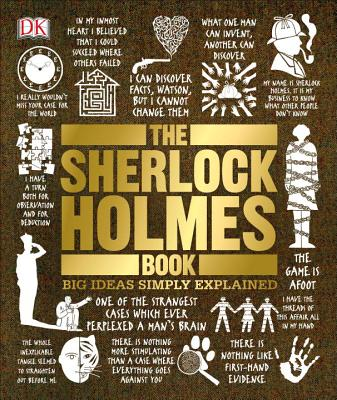 The Sherlock Holmes Book: Big Ideas Simply Explained - Klinger, Leslie S (Foreword by), and DK