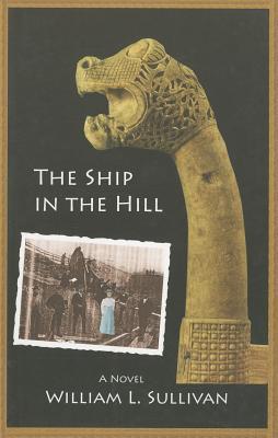 The Ship in the Hill - Sullivan, William L