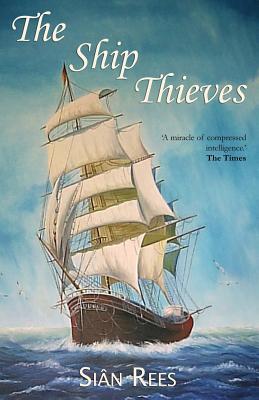 The Ship Thieves - Rees, Sian