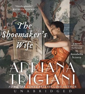 The Shoemaker's Wife - Trigiani, Adriana, and Sciorra, Annabella (Performed by)