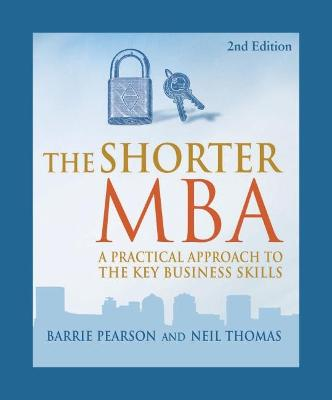 The Shorter MBA - Thomas, Neil, and Pearson, Barrie