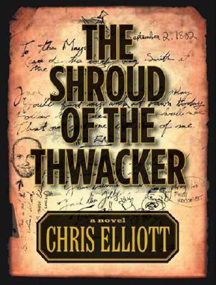 The Shroud of the Thwacker - Elliott, Chris