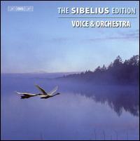 The Sibelius Edition, Vol. 3: Voice & Orchestra - Erland Hagegard (tenor); Harri Karri (piano); Helena Juntunen (soprano); Jorma Hynninen (baritone); Juha Hostikka (baritone);...
