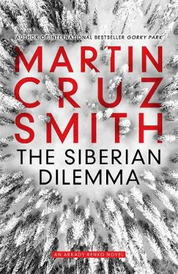 The Siberian Dilemma - Smith, Martin Cruz