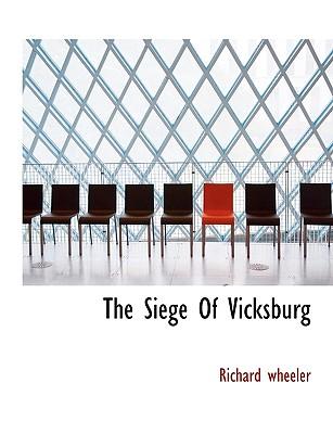 The Siege of Vicksburg - Wheeler, Richard