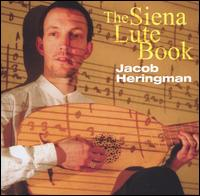The Siena Lute Book - Jacob Heringman (lute); Lynda Sayce (lute)