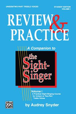 The Sight-Singer -- Review & Practice for Unison/Two-Part Treble Voices [correlates to Volume I]: Student Edition - Snyder, Audrey, PhD