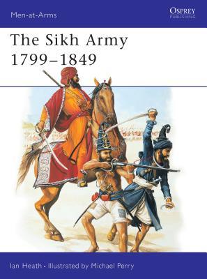 The Sikh Army 1799-1849 - Heath, Ian