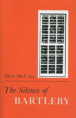 The Silence of Bartleby - McCall, Dan