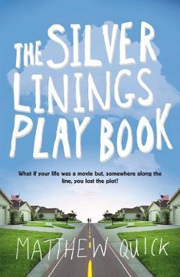 The Silver Linings Play Book. Matthew Quick - Quick, Matthew