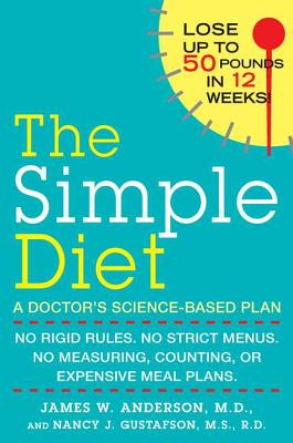 The Simple Diet: A Doctor's Science-Based Plan - Anderson, James, Prof., and Gustafson, Nancy J