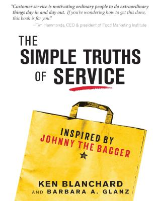 The Simple Truths of Service - Blanchard, Ken, and Glanz, Barbara