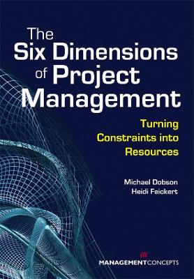 The Six Dimensions of Project Management - Dobson, Michael Singer