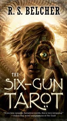 The Six-Gun Tarot - Belcher, R S