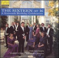 The Sixteen at 16 - Caroline Trevor (vocals); John Mark Ainsley (vocals); Lynda Russell (vocals); Michael George (vocals);...