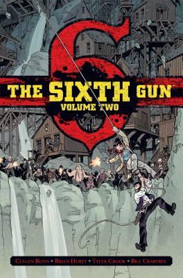 The Sixth Gun Deluxe Edition Volume 2 - Bunn, Cullen