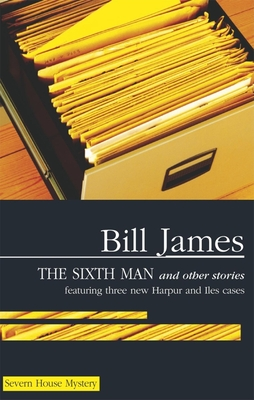 The Sixth Man and Other Stories - James, Bill
