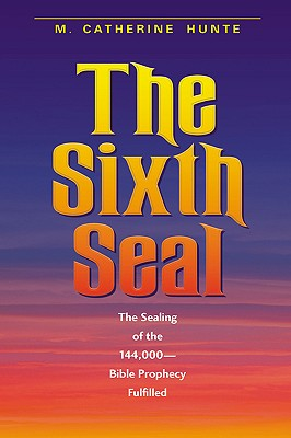 The Sixth Seal - Hunte, M Catherine