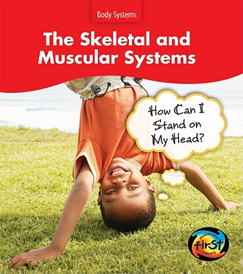 The Skeletal and Muscular Systems: How Can I Stand on My Head? - Barraclough, Sue