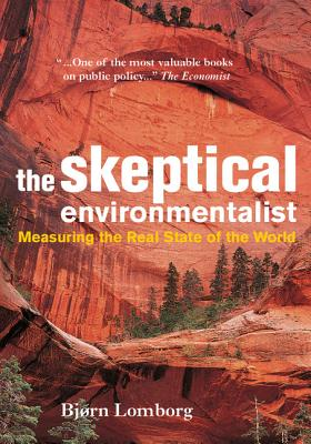 The Skeptical Environmentalist: Measuring the Real State of the World - Lomborg, Bjorn