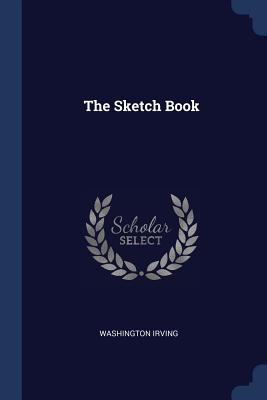 The Sketch Book - Irving, Washington
