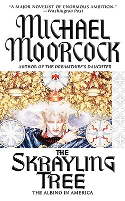 The Skrayling Tree: The Albino in America - Moorcock, Michael
