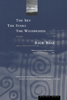 The Sky, the Stars, the Wilderness - Bass, Rick